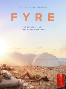 """The greatestest party that never happened"" Quand Netflix reprend l'histoire du Fyre Festival"