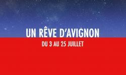 UN REVE D'AVIGNON - FESTIVAL D'AVIGNON