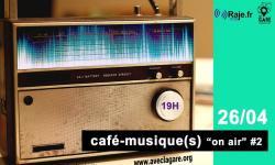 """Café Musique(S) """"on air"""" #2"""