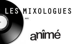 #60 Les Mixologues avec aNîmé- The Dualz